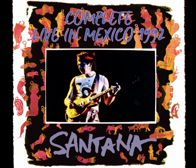 SANTANA - COMPLETE LIVE IN MEXICO 1992 (3CDR)