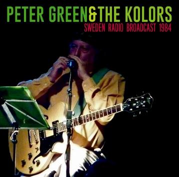 PETER GREEN & KOLORS - SWEDEN RADIO BROADCAST 1984 (1CDR)