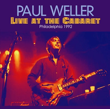 PAUL WELLER - LIVE AT THE CABARET: PHILADELPHIA 1992 (2CDR)