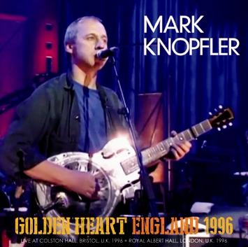 MARK KNOPFLER - GOLDEN HEART ENGLAND 1996 (2CDR)