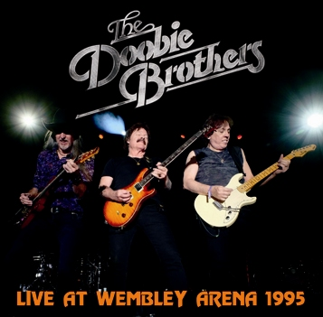 THE DOOBIE BROTHERS - LIVE AT WEMBLEY ARENA 1995 (1CDR)