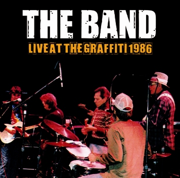 THE BAND - LIVE AT THE GRAFFITI 1986 (1CDR)