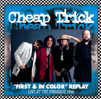 "CHEAP TRICK - ""FIRST & IN COLOR"" REPLAY: AT THE PARADISE 1998 (2CDR)"