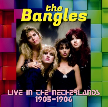 THE BANGLES - LIVE IN THE NETHERLANDS 1985-1986 (1CDR)