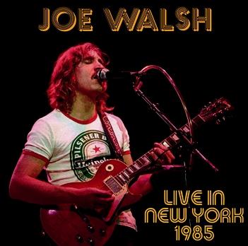 JOE WALSH - LIVE IN NEW YORK 1985 (1CDR)