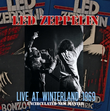 LED ZEPPELIN - LIVE AT WINTERLAND 1969 : UNCIRCULATED NEW MASTER (2CDR)