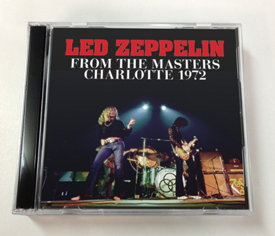 LED ZEPPELIN - FROM THE MASTERS: CHARLOTTE 1972