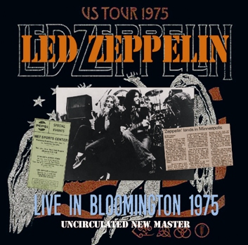 LED ZEPPELIN - LIVE IN BLOOMINGTON 1975: UNCIRCULATED   NEW MASTER (2CDR)