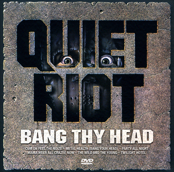 QUIET RIOT - BANG THY HEAD (1DVDR)