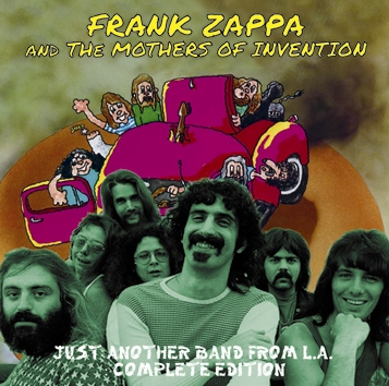 FRANK ZAPPA & THE MOTHERS OF INVENTION - JUST ANOTHER BAND FROM L.A.: COMPLETE EDITION (2CDR)