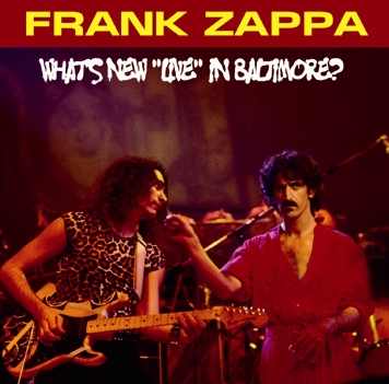 "FRANK ZAPPA - WHAT'S NEW ""LIVE"" IN BALTIMORE? (2CDR)"