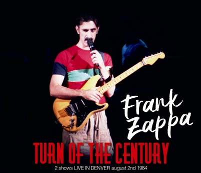 FRANK ZAPPA - TURN OF THE CENTURY (3CDR)