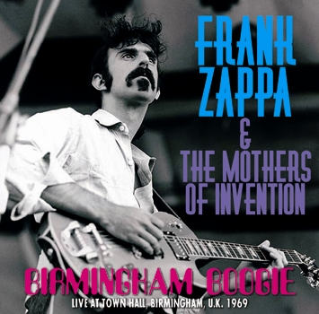 FRANK ZAPPA & THE MOTHERS OF INVENTION - BIRMINGHAM BOOGIE (2CDR)