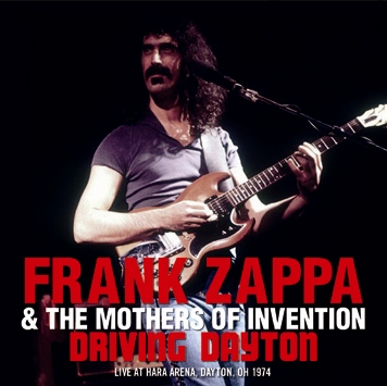 FRANK ZAPPA &THE MOTHERS OF INVENTION - DRIVING DAYTON (1CDR)