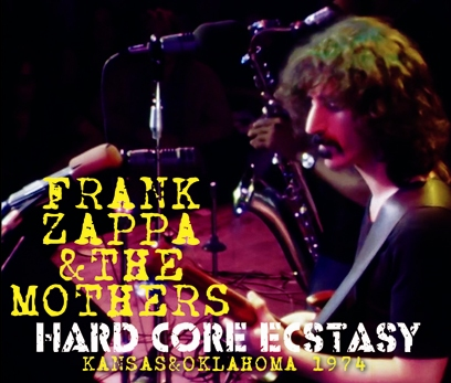 FRANK ZAPPA & THE MOTHERS - HARD CORE ECSTASY: KANSAS & OKLAHOMA 1974 (4CDR)