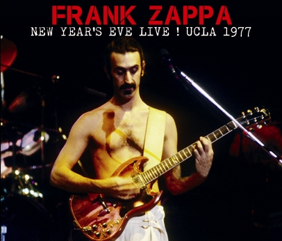 FRANK ZAPPA - NEW YEAR'S EVE LIVE !: UCLA 1977(3CDR)