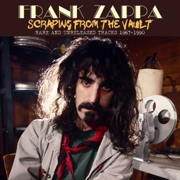 FRANK ZAPPA - SCRAPING FROM THE VAULT