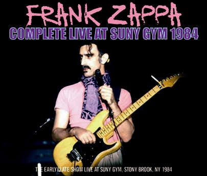 FRANK ZAPPA - COMPLETE LIVE AT SUNY GYM 1984