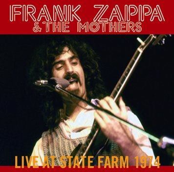 FRANK ZAPPA - LIVE AT STATE FARM 1974