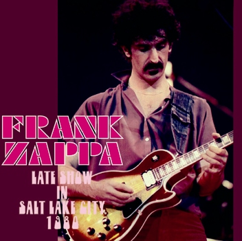 FRANK ZAPPA - LATE SHOW IN SALT LAKE CITY 1980 (1CDR)