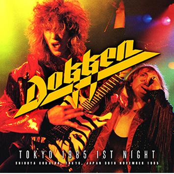 DOKKEN - TOKYO 1985 1ST NIGHT