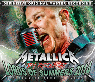 METALLICA - LORDS OF SUMMERS 2014 : BY REQUEST IN EUROPE