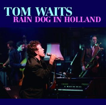 TOM WAITS - RAIN DOG IN HOLLAND