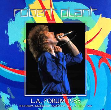 ROBERT PLANT - L.A. FORUM 1985(2CDR)