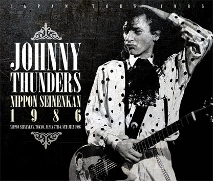 JOHNNY THUNDERS - NIPPON SEINENKAN 1986 (4CDR)