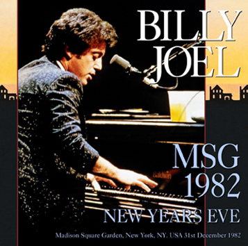 BILLY JOEL - MSG 1982: NEW YEARS EVE