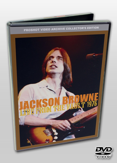 JACKSON BROWNE - LIVE FROM THE VAULT 1976