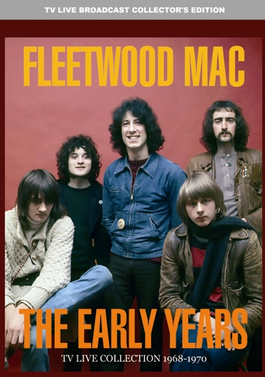 FLEETWOOD MAC - THE EARLY YEARS: TV COLLECTION 1968-1970