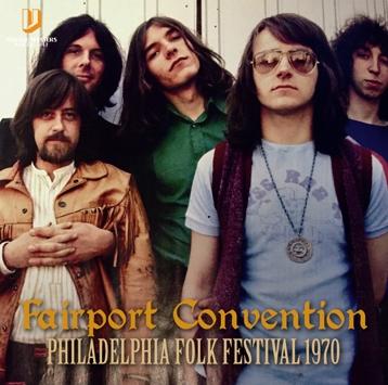 FAIRPORT CONVENTION - PHILADELPHIA FOLK FESTIVAL 1970 (1CDR)