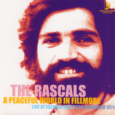 RASCALS - A PEACEFUL WORLD IN FILLMORE