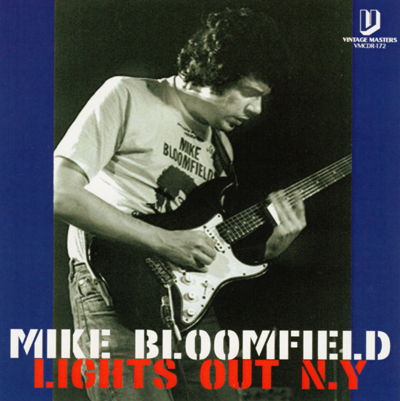 MIKE BLOOMFIELD - LIGHTS OUT N.Y.