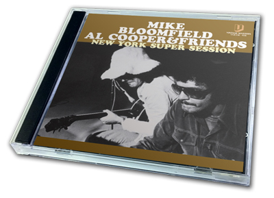 MIKE BLOOMFIELD &FRIENDS - NEW YORK SUPER SESSION