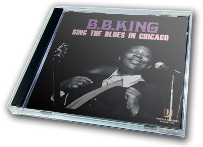 B.B. KING - SING THE BLUES IN CHICAGO