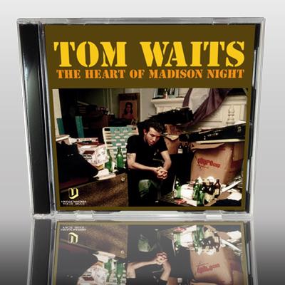TOM WAITS - THE HEART OF MADISON NIGHT