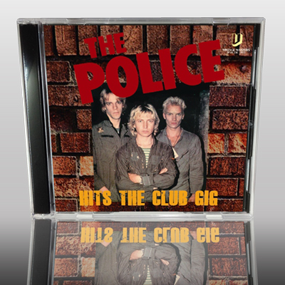 THE POLICE - HITS THE CLUB GIG