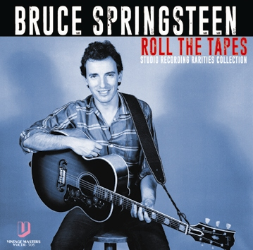 BRUCE SPRINGSTEEN - ROLL THE TAPES