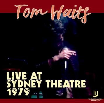 TOM WAITS - LOIVE AT SYDNEY THEATER 1979