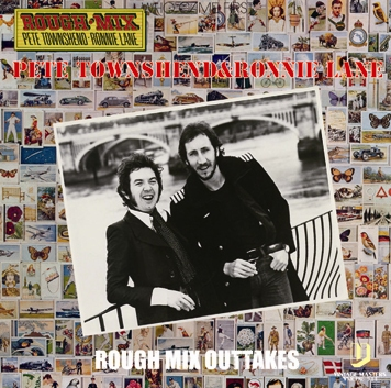 PETE TOWNSHEND & RONNIE LANE - ROUGH MIX OUTTAKES