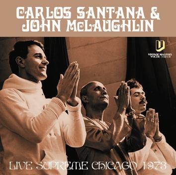 CARLOS SANTANA & JOHN McLAUGHLIN - LIVE SUPREME CHICAGO 1973