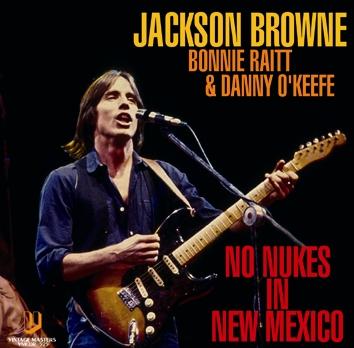 JACKSON BROWNE, BONNIE RAITT & DANNY O'KEEFE - NO NUKES IN NEW MEXICO (1CDR)