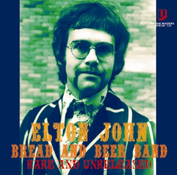 ELTON JOHN: BREAD AND BEER BAND - RARE AND UNRELEASED (1CDR)