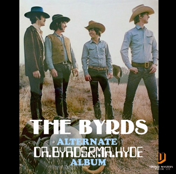 "THE BYRDS - ALTERNATE ""Dr.BYRDS AND Mr.HYDE"" ALBUM (1CDR)"