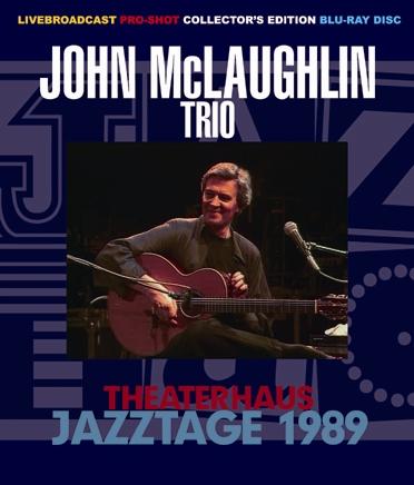 JOHN McLAUGHLIN TRIO - THEATERHAUS JAZZTAGE 1989 (1BDR)