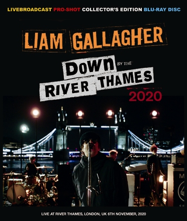LIAM GALLAGHER - DOWN BY THE RIVER THAMES 2020 (1BDR)