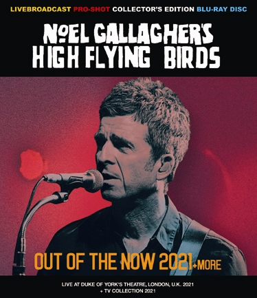 NOEL GALLAGHER'S HIGH FLYING BIRDS - OUT OF THE NOW 2021 + MORE (1BDR)