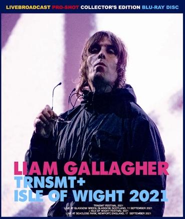 LIAM GALLAGHER - TRNSMT + ISLE OF WIGHT 2021 (1BDR)